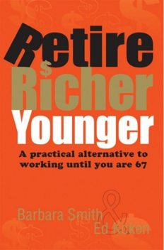 Retire Richer Younger, Barbara Smith, Ed Koken