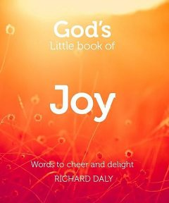 God's Little Book of Joy, Richard Daly