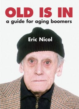 Old Is In, Eric Nicol