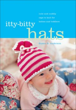 Itty-Bitty Hats, Susan Anderson