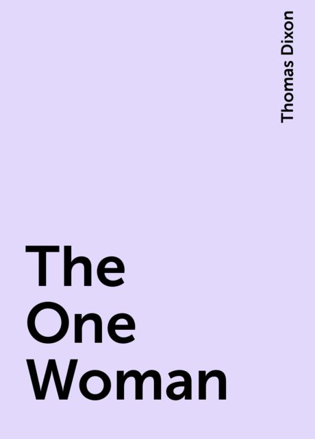 The One Woman, Thomas Dixon