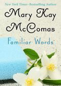 Familiar Words, Mary K McComas