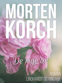 De rige år, Morten Korch
