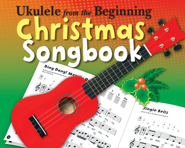 Ukulele From The Beginning: Christmas Songbook, Chester Music