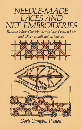 Needle-Made Laces and Net Embroideries, Doris Campbell Preston