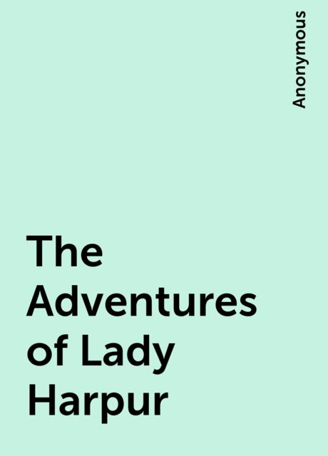 The Adventures of Lady Harpur,