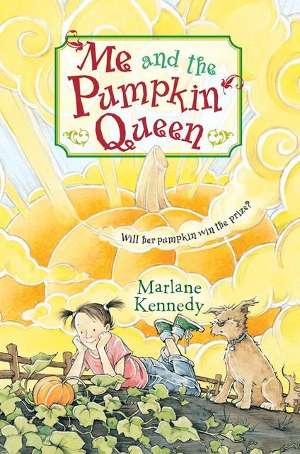 Me and the Pumpkin Queen, Marlane Kennedy