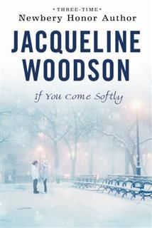 If You Come Softly, Jacqueline Woodson