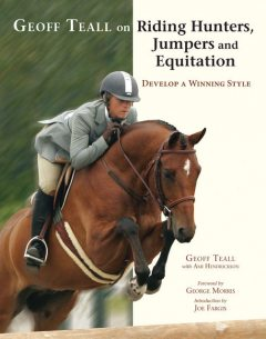 Geoff Teall on Riding Hunters, Jumpers and Equitation, Geoff Teall
