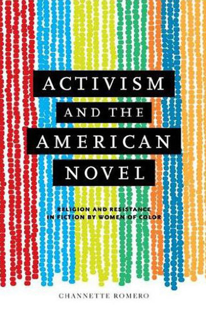 Activism and the American Novel, Channette Romero