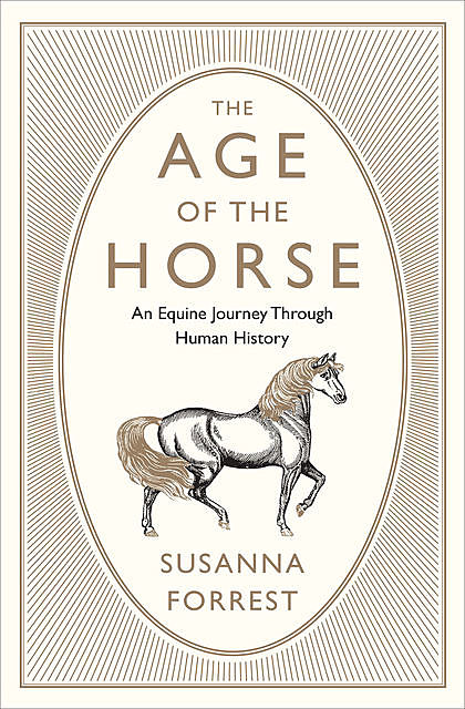 The Age of the Horse, Susanna Forrest