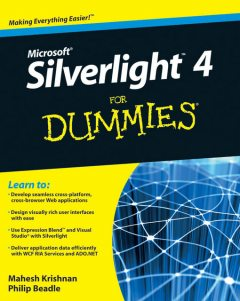 Microsoft Silverlight 4 For Dummies, Mahesh Krishnan, Phillip Beadle