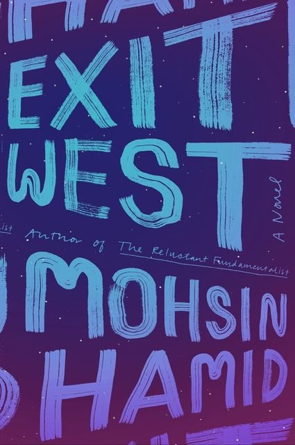 Exit West, Mohsin Hamid