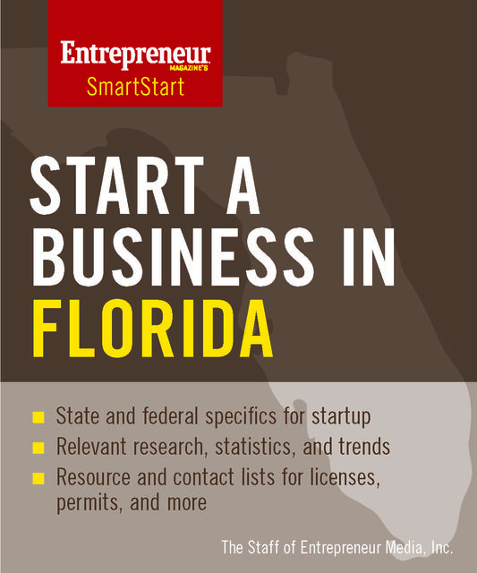 Start a Business in Florida, Inc., The Staff of Entrepreneur Media