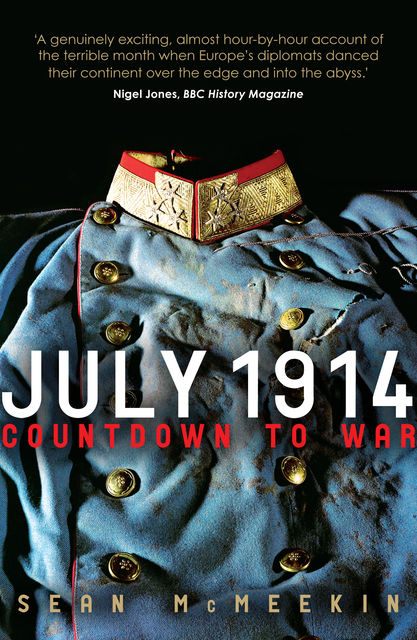 July 1914: Countdown to War, Sean McMeekin