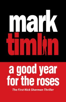 A Good Year for the Roses, Mark Timlin