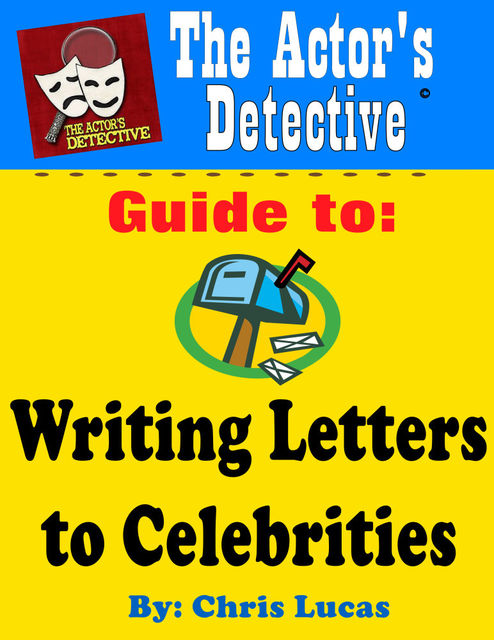 The Actor's Detective Guide to Writing Letters to Celebrities, Chris Boone's Lucas