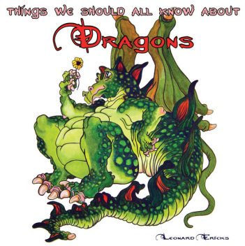 Things We Should All Know About Dragons, Leonard Ericks