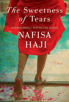 The Sweetness of Tears, Nafisa Haji