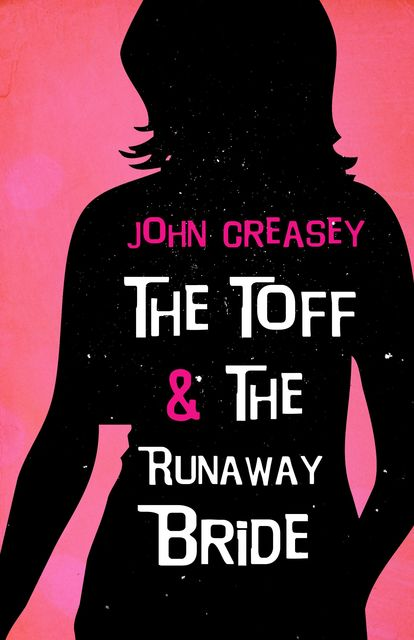 The Toff and The Runaway Bride, John Creasey
