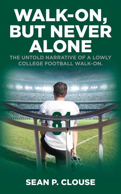 Walk-On, but Never Alone, Sean P. Clouse
