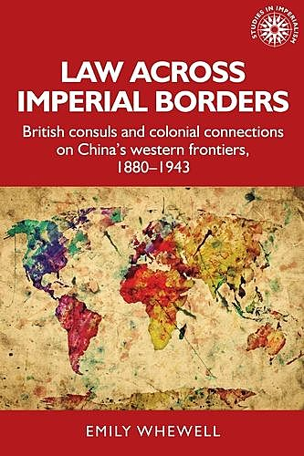 Law across imperial borders, Emily Whewell