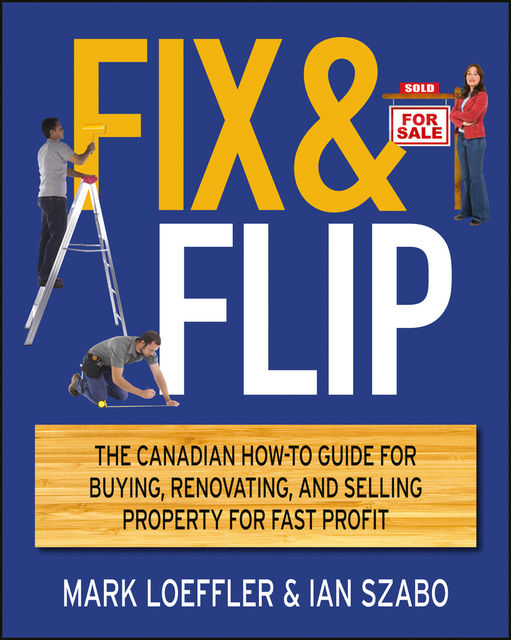 Fix and Flip, Mark Loeffler, Ian Szabo