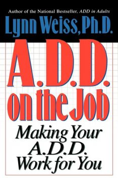 A.D.D. on the Job, Lynn Weiss