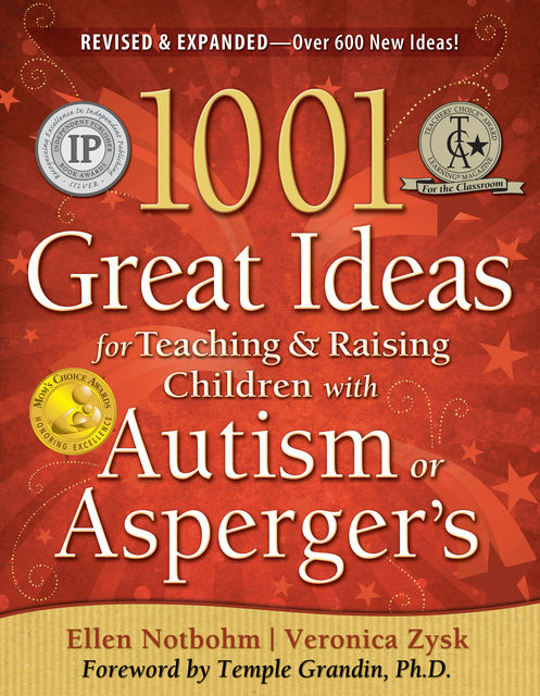 1001 Great Ideas for Teaching and Raising Children with Autism Spectrum Disorders, Veronica Zysk