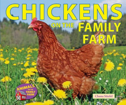 Chickens on the Family Farm, Chana Stiefel