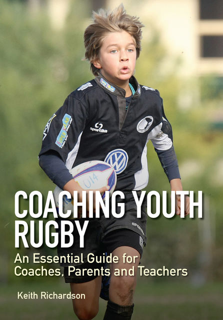 Coaching Youth Rugby, Keith Richardson