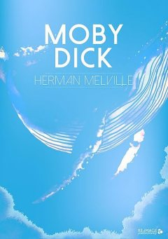 Moby Dick (Complete Unabridged Edition), Herman Melville