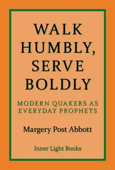 Walk Humbly, Serve Boldly, Margery Post Abbott
