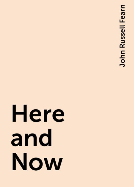 Here and Now, John Russell Fearn