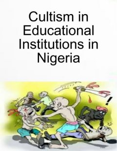 Cultism in Educational Institutions in Nigeria, Ivor Ogidefa