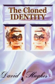 Cloned Identity, David Hughes