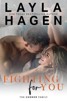 Fighting For You (The Connor Family, #5), Layla Hagen