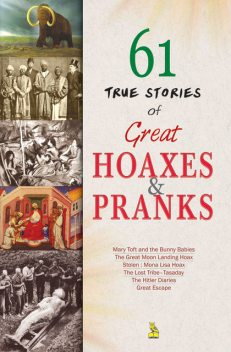 61 True Stories of Great Hoaxes and Pranks, Vikas Khatri
