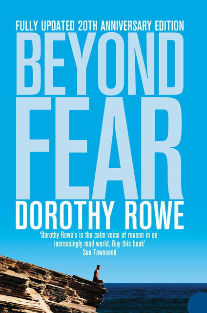 Beyond Fear, Dorothy Rowe