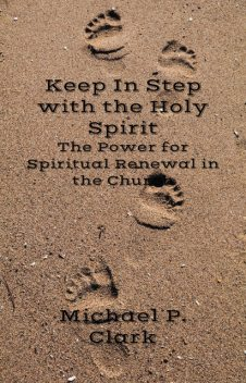 Keep In Step with the Holy Spirit, Michael Clark
