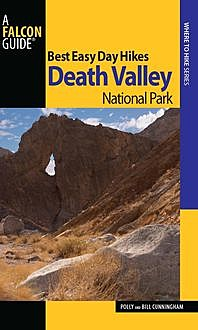 Best Easy Day Hikes Death Valley National Park, Bill Cunningham, Polly Cunningham