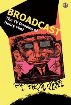 Broadcast: The TV Doddles of Henry Flint, Cy Dethan