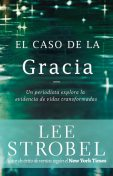 El caso de la gracia, Lee Strobel