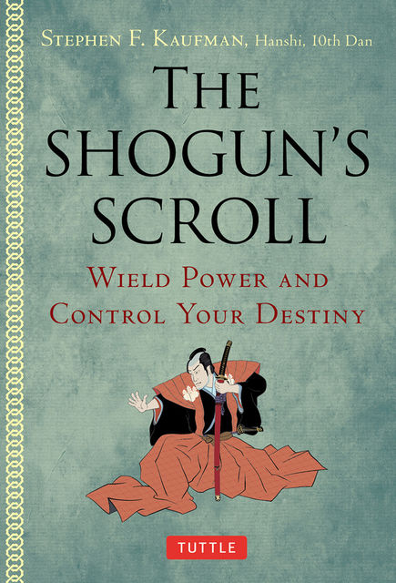 The Shogun's Scroll, Stephen F. Kaufman