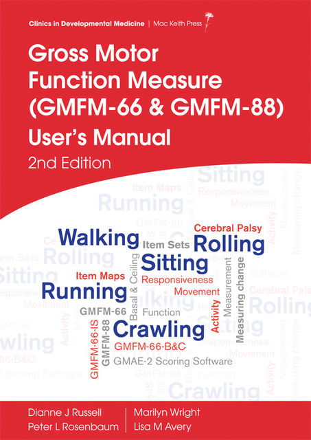 GMFM (GMFM-66 & GMFM-88) User's Manual, 2nd edition, Dianne Russell, Marilyn Wright, Peter L Rosenbaum