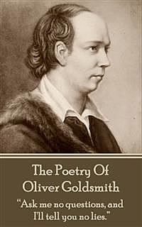 The Poetry Of Oliver Goldsmith, Oliver Goldsmith