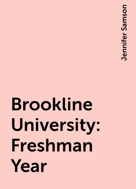 Brookline University: Freshman Year, Jennifer Samson