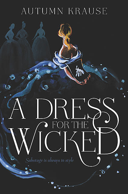 A Dress for the Wicked, Autumn Krause