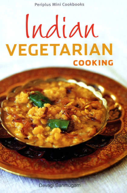 Indian Vegetarian Cooking, Devagi Sanmugam