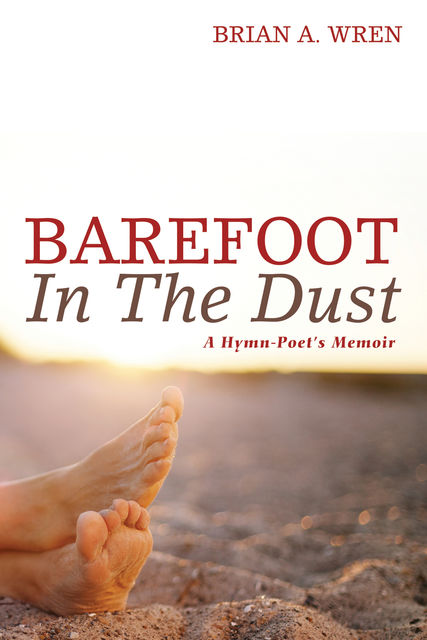 Barefoot in the Dust, Brian A. Wren